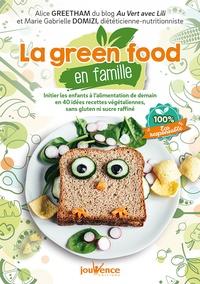 Alice Greetham et Marie Gabrielle Domizi - La green food en famille - Initier les enfants à l'alimentation de demain en 40 idées recettes végétaliennes, sans gluten ni sucre raffiné.