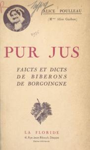 Alice Guibon et Alice Poulleau - Pur jus - Faicts et dicts de biberons de Borgoingne.