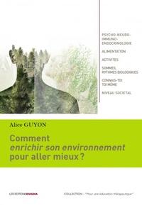 Alice Guyon - Comment enrichir notre environnement pour aller mieux ?.