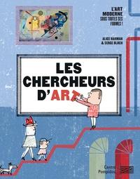 Alice Harman et Serge Bloch - Chercheurs d'art - Avec 30 oeuvres du Musée national d'art moderne.