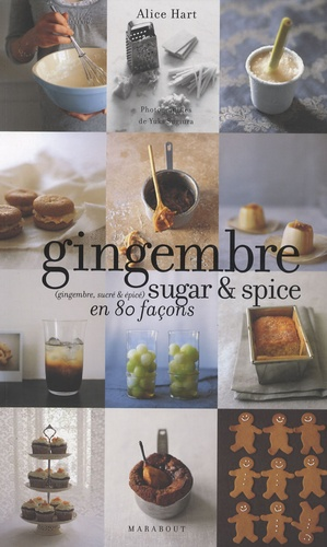 Alice Hart et Yuki Sugiura - Ginger cookies pains d'épices & cie.