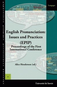 Alice Henderson et Christian Guilleré - English Pronunciation: Issues and Practices (EPIP) - Porceeding of the Firest International Conference.