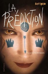 Alice Hoffman - La prédiction.