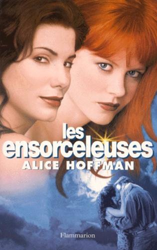 Alice Hoffman - Les ensorceleuses.