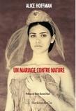 Alice Hoffman - Un mariage contre nature.