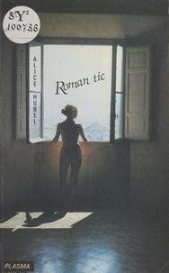 Alice Hubel - Roman tic.