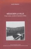 Alice Ingold - Négocier la ville - Projet urbain, société et fascisme à Milan.
