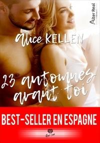 Alice Kellen - 23 automnes avant toi.