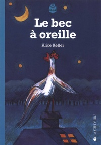 Alice Keller - Le bec à oreille.