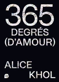 Alice Khol - 365 degrés (d'amour).