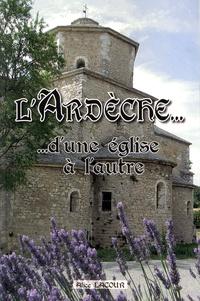 Alice Lacour - L'Ardèche... d'une église à l'autre.