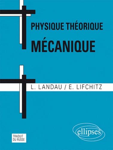 Alice Landau et Evgeni Lifchitz - Physique théorique mécanique.