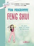 Alice Le Guiffant et Magdalena Musialek - Mon programme Feng Shui - 10 jours pour se sentir en harmonie.