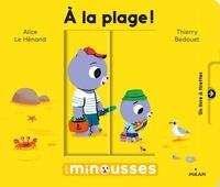 Alice Le Hénand et Thierry Bedouet - A la plage!.