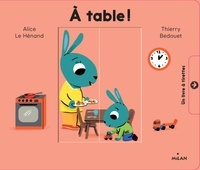 Alice Le Hénand et Thierry Bedouet - A table !.