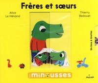 Alice Le Hénand et Thierry Bedouet - Frères et soeurs.