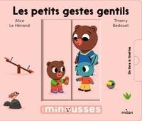 Alice Le Hénand et Thierry Bedouet - Les petits gestes gentils.