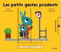 Alice Le Hénand et Thierry Bedouet - Les petits gestes prudents.