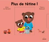 Alice Le Hénand et Thierry Bedouet - Plus de tétine.