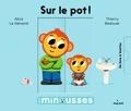 Alice Le Hénand et Thierry Bedouet - Sur le pot !.