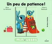 Alice Le Hénand et Thierry Bedouet - Un peu de patience!.