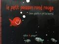 Alice et  Puyo - Le petit poisson rond rouge - Sans galette ni pot de beurre.