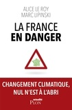 Alice Le Roy et Marc Lipinski - La France en danger.