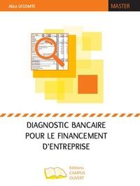 Diagnostic bancaire pour le financement d'entreprise - Alice Lecomte |