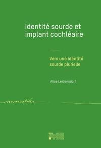 Alice Leidensdorf - Identité sourde et implant cochléaire - Vers une identité sourde plurielle.