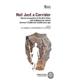 Alice Leplongeon et Mae Goder-Goldberger - Not Just a Corridor - Human occupation of the Nile Valley and neighbouring regions between 75,000 and 15,000 years ago.
