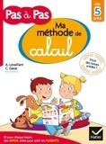 Alice Levaillant et Carine Garat - Méthode de calcul pour apprendre à compter pas à pas.