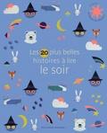 Alice Liège - Les 20 plus belles histoires à lire le soir.