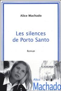 Alice Machado - Les silences de Porto Santo.