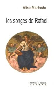 Alice Machado - Les songes de Rafael.