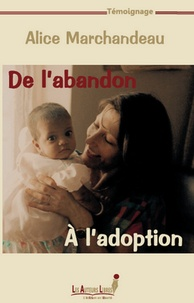 Alice Marchandeau - De l'abandon à l'adoption.
