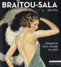 Alice Massé et Amandine Delcourt - Braïtou-Sala 1885-1972 - L'élégance d'un monde en péril.