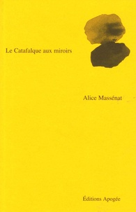 Alice Massenat - Le Catafalque aux miroirs.