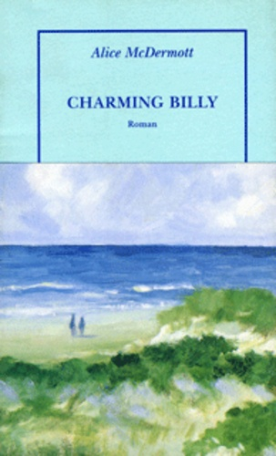 Alice McDermott - Charming Billy.
