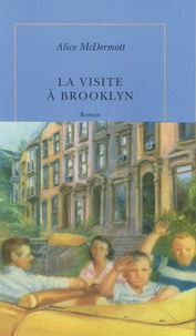 Alice McDermott - La visite à Brooklyn.