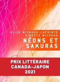 Alice Michaud-Lapointe et Ginette Michaud - Néons et sakuras.