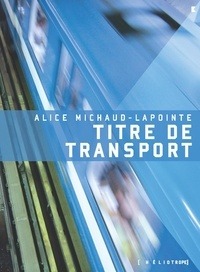 Alice Michaud-Lapointe - Titre de transport.