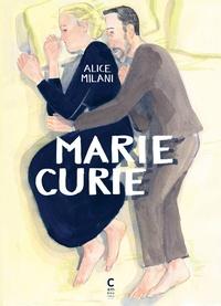Livres en ligne gratuits à télécharger sur iphone Marie Curie 9782366244366 par Alice Milani en francais FB2