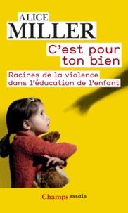 Collection de livres audio à téléchargement gratuit C'est pour ton bien  - Racines de la violence dans l'éducation de l'enfant en francais 9782081361256