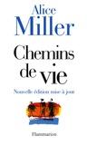 Alice Miller - Chemins de vie - Six histoires.
