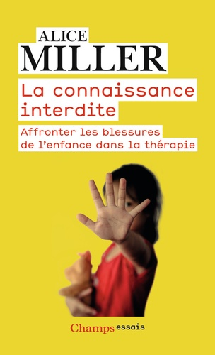 La connaissance interdite. Affronter les blessures de l'enfance dans la thérapie