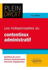 Alice Minet-Leleu - Les indispensables du contentieux administratif.
