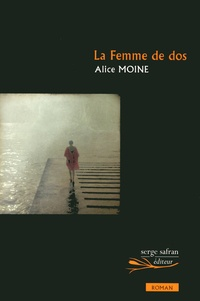 Alice Moine - La femme de dos.