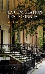 Alice Nelson - La consolation des inconnus.