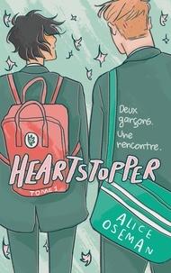 Alice Oseman - Heartstopper - Tome 1 - Deux garçons. Une rencontre..