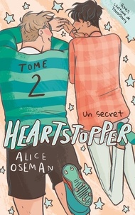 Alice Oseman - Heartstopper Tome 2 : Un secret.